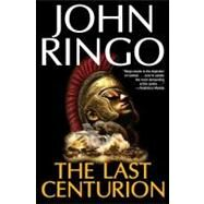 The Last Centurion by Ringo, John, 9781439132913