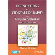 Foundations of Crystallography with Computer Applications, Second Edition by Julian; Maureen M., 9781466552913