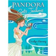 Pandora Gets Jealous by Hennesy, Carolyn, 9781599902913