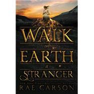 Walk on Earth a Stranger by Carson, Rae, 9780062242914