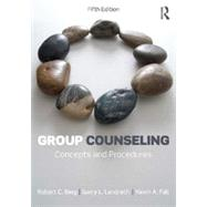 Group Counseling: Concepts and Procedures by Berg; Robert C., 9780415532914