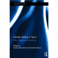 Gender Testing in Sport: Ethics, Cases and Controversies by Montanola; Sandy, 9781138852914