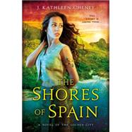 The Shores of Spain by Cheney, J. Kathleen, 9780451472915