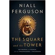The Square and the Tower by Ferguson, Niall, 9780735222915