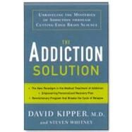 The Addiction Solution: Unraveling the Mysteries of Addiction through Cutting-Edge Brain Science at Biggerbooks.com
