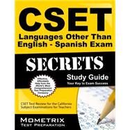 Cset Languages Other Than English Spanish Exam Secrets by Cset Exam Secrets Test Prep, 9781630942915
