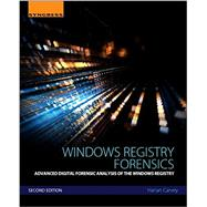 Windows Registry Forensics by Carvey, Harlan, 9780128032916