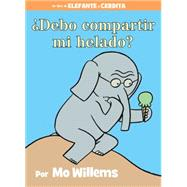 ¿Debo compartir mi helado? (Spanish Edition) by Willems, Mo; Willems, Mo, 9781484722916