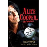 Alice Cooper, Golf Monster by COOPER, ALICE, 9780307382917