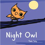 Night Owl by Yuly, Toni; Yuly, Toni, 9781250072917
