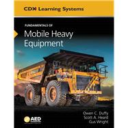 Fundamentals of Mobile Heavy Equipment by Wright, Gus; Duffy, Owen C.; Heard, Scott A., 9781284112917