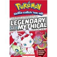 Official Guide to Legendary and Mythical Pokémon (Pokémon) by Whitehill, Simcha, 9781338112917