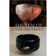 The Teacup and the Skullcup by TRUNGPA, CHOGYAMLIEF, JUDITH L., 9781611802917
