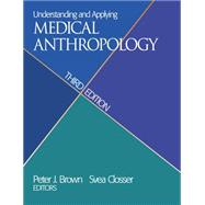 Understanding and Applying Medical Anthropology by Brown; Peter J., 9781629582917