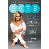 The 5-6-7-8 Diet The 14-Day Plan for Healthy, Lasting Weight