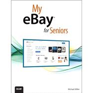 My eBay for Seniors by Miller, Michael, 9780789752918