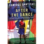 After the Dance by Danticat, Edwidge, 9781101872918