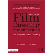 Film Directing Fundamentals: See Your Film Before Shooting by Proferes; Nicholas, 9781138052918