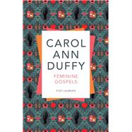 Feminine Gospels by Duffy, Carol Ann, 9781509852918