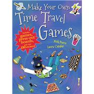 Make Your Own Time Travel Games by Pierce, Nick; Catalán, Laura, 9781911242918