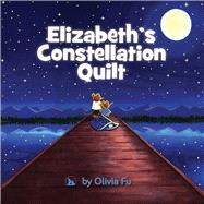 Elizabeth's Constellation Quilt by Fu, Olivia, 9780990782919