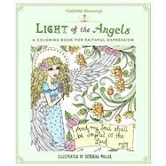 Colorful Blessings: Light of the Angels A Coloring Book of Faithful Expression by Muller, Deborah, 9781250122919