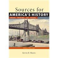 Sources for America's History, Volume 2: Since 1865 by Edwards, Rebecca; Hinderaker, Eric; Self, Robert O.; Henretta, James A.; Sheets, Kevin B., 9781319072919