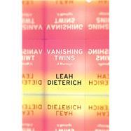 Vanishing Twins by Dieterich, Leah, 9781593762919