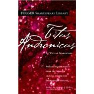 Titus Andronicus by Shakespeare, William; Mowat, Dr. Barbara A.; Werstine, Paul, 9780671722920