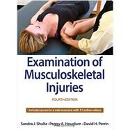 Examination of Musculoskeletal Injuries by Shultz, Sandra J., Ph.D.; Houglum, Peggy A., Ph.D.; Perrin, David H., Ph.D., 9781450472920