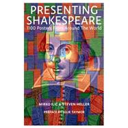 Presenting Shakespeare: 1,100 Posters from Around the World by Ilic, Mirko; Heller, Steven; Taymor, Julie, 9781616892920