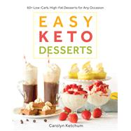 Easy Keto Desserts by Ketchum, Carolyn, 9781628602920