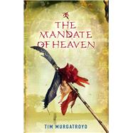 The Mandate of Heaven by Murgatroyd, Tim, 9781905802920