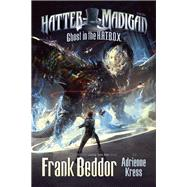 Hatter Madigan: Ghost in the Hatbox by Beddor, Frank ; Kress, Adrienne, 9780991272921