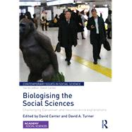 Biologising the Social Sciences: Challenging Darwinian and Neuroscience Explanations by Canter; David, 9781138922921