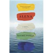 Alena by Pastan, Rachel, 9781594632921