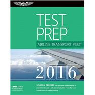 Airline Transport Pilot Test Prep 2016 Book and Tutorial Software Bundle Study & Prepare: Pass your test and know what is essential to become a safe, competent pilot ? from the most trusted source in aviation training by Unknown, 9781619542921