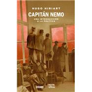 Capit n Nemo / Captain Nemo: Una Introducci¢n a La Pol¡tica / an Introduction to Politics by Hiriart, Hugo, 9786077352921
