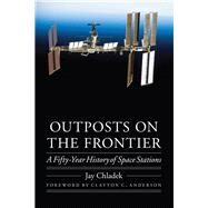 Outposts on the Frontier by Chladek, Jay; Anderson, Clayton C., 9780803222922