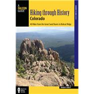A Falcon Guide Hiking Through History Colorado by Hurst, Robert, 9781493022922