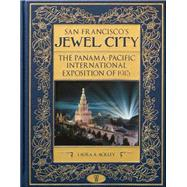 San Francisco's Jewel City by Ackley, Laura A., 9781597142922