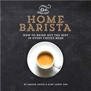 The Home Barista by Egger, Simone; Orr, Ruby Ashby, 9781615192922