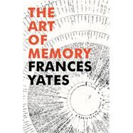 The Art of Memory by Yates, Frances, 9781847922922