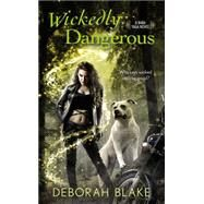 Wickedly Dangerous by Blake, Deborah, 9780425272923