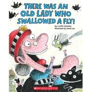 There Was an Old Lady Who Swallowed a Fly! by Colandro, Lucille; Lee, Jared D., 9780545682923