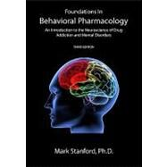 Foundations in Behavioral Pharmacology: An Introduction to the Neuroscience of Drug Addiction and Mental Disorders by Stanford, Mark, Ph.d., 9781440472923
