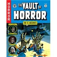 The Vault of Horror 3 by Craig, Johnny; Ingels, Graham; Orlando, Joe; Davis, Jack; Kamen, Jack, 9781616552923