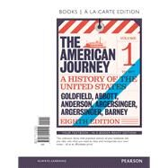 American Journey, The, Volume 1, Books a la Carte Edition by Goldfield, David; Abbott, Carl; Anderson, Virginia; Argersinger, Jo Ann; Argersinger, Peter; Barney, William, 9780134102924