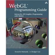 WebGL Programming Guide Interactive 3D Graphics Programming with WebGL by Matsuda, Kouichi; Lea, Rodger, 9780321902924