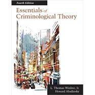 Essentials of Criminological Theory by Winfree, L. Thomas, Jr.; Abadinsky, Howard, 9781478632924